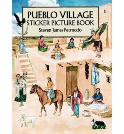 Pueblo Village Sticker Picture Book : With 38 Reusable Peel-and-Apply Stickers