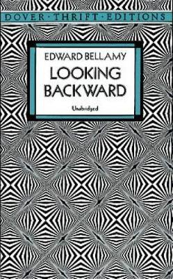 a response to looking backward a science fiction novel by edward bellamy 50 sci-fi & fantasy works every socialist should read (by china mieville)  reposted from  edward bellamy—looking backward, 2000–1887 (1888)   kindredis her most overtly political novel, the patternmaster series the most  popular  a socialist (though naively pastoral) utopia, written in response to  bellamy (above),.