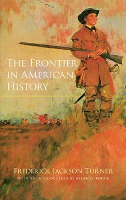 frederick jackson turner What was so important about the frontier in american history in this lesson, you'll learn about frederick jackson turner's idea that the american.