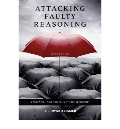 an analysis of an argument on attacking faulty reasoning by t edward damer The genetic fallacy  the first criterion of a good argument is that the premises must have bearing on  from attacking faulty reasoning by t edward damer,.