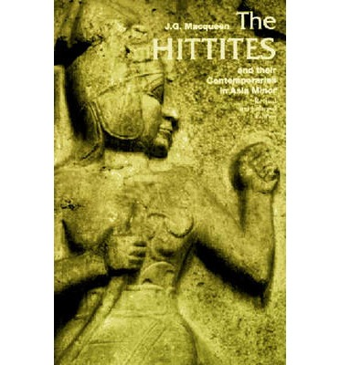 The Hittites : And Their Contemporaries in Asia Minor