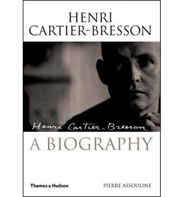 Henri Cartier-Bresson : A Biography