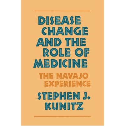 Disease Change and the Role of Medicine : The Navajo Experience