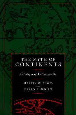The Myth of Continents : A Critique of Metageography