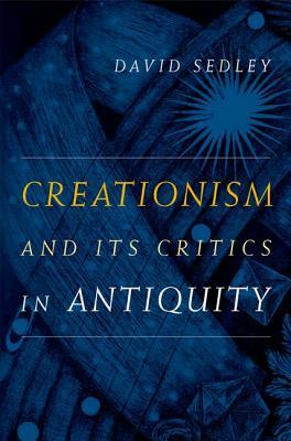 Creationism and Its Critics in Antiquity
