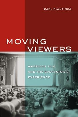 Moving Viewers : American Film and the Spectator's Experience