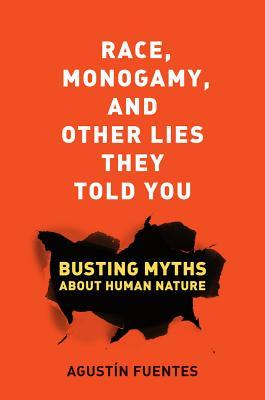 Race, Monogamy, and Other Lies They Told You