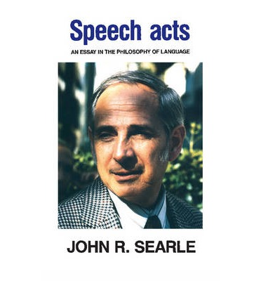 Speech Acts : An Essay in the Philosophy of Language