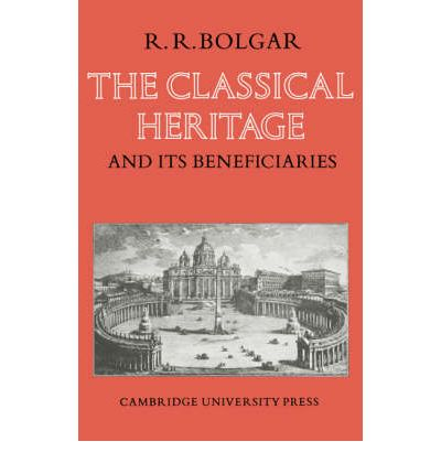 The Classical Heritage and its Beneficiaries