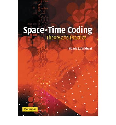 Space time coding hamid jafarkhani 9780521131407 for Space time theory
