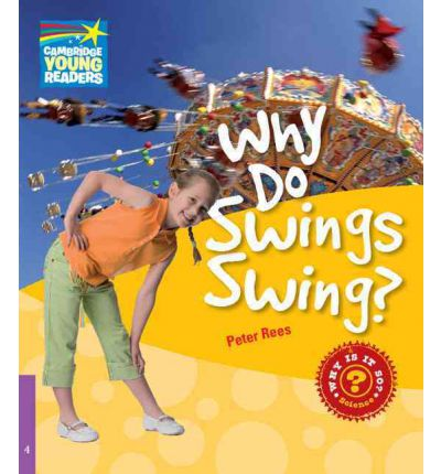 Why Do Swings Swing? Level 4 Factbook: Level 4