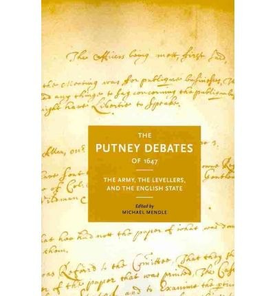 the putney debates of 1647 essay How a discussion of james i's trew law of free monarchies, the putney debates, and john locke's two treatises on government illustrates the evolution of 17th.