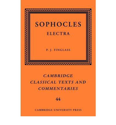 sophocles electra One of sophocles' more accomplished dramas, the electra has always generated a good deal of scholarly debate this 2007 edition, the first full-scale commentary on any play of sophocles since the nineteenth century, explores afresh long-standing controversies such as the moral status of the killing of clytemnestra, while also investigating many subjects which have traditionally attracted less .