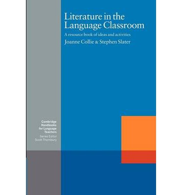 Literature in the Language Classroom : A Resource Book of Ideas and Activities