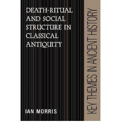 Death-Ritual and Social Structure in Classical Antiquity