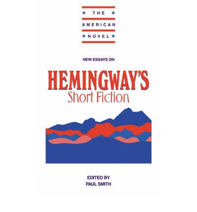 new essays on hemingway short fiction