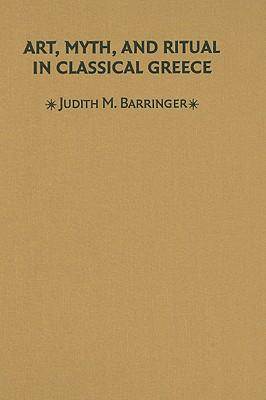 Art, Myth and Ritual in Classical Greece