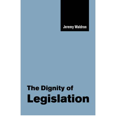 The Dignity of Legislation