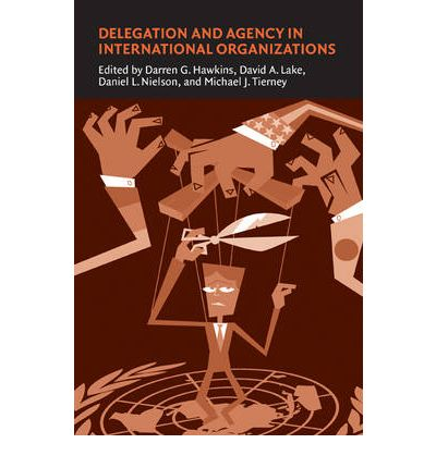 Delegation and Agency in International Organizations