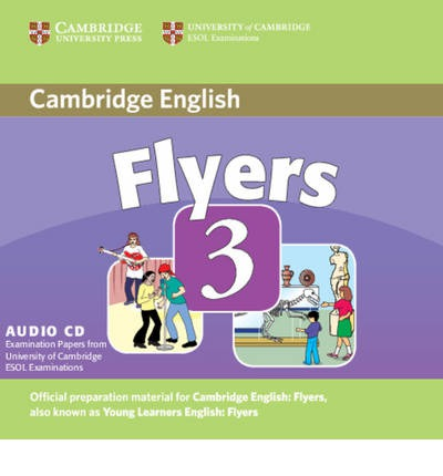 Cambridge Young Learners English Tests Flyers 3 Audio CD: Level 3 : Cambridge ESOL : 9780521693967