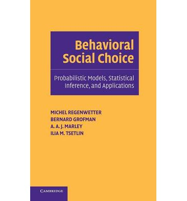 Behavioral Social Choice : Probabilistic Models, Statistical Inference, and Applications