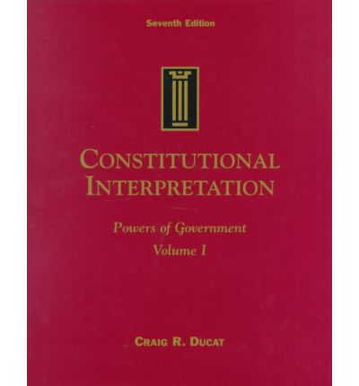 Constitutional Interpretation: Powers of the Government v. 1