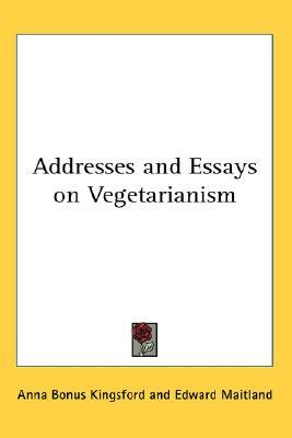 Addresses and Essays on Vegetarianism