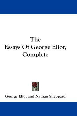 the essays of george eliot This sample george eliot essay is published for informational purposes only free essays and research papersread more here.