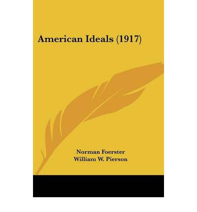 American Ideals (1917) : Norman Foerster : 9780548691687