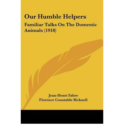 Our Humble Helpers : Familiar Talks on the Domestic Animals (1918)