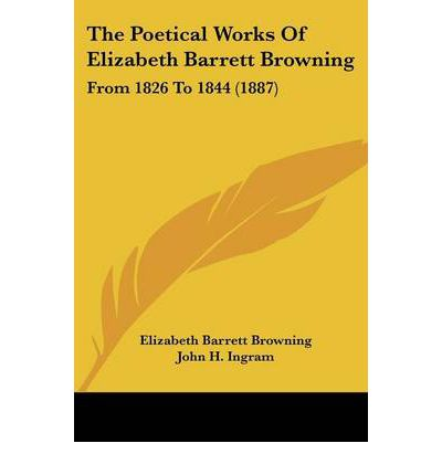 the life and works of elizabeth barrett browning A critical comparison of shakespeare's sonnet 130 shakespeare and elizabeth barrett browning]:: 2 works the life of elizabeth barrett browning essays.