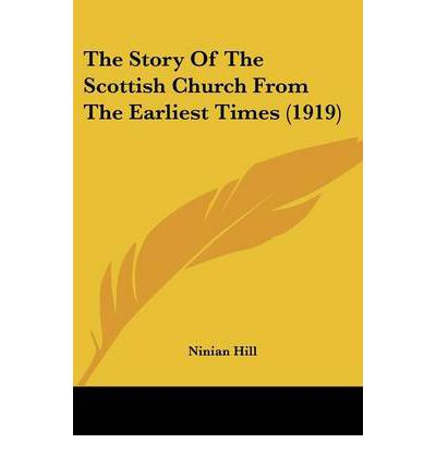 The Story of the Scottish Church from the Earliest Times (1919)