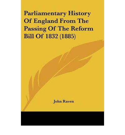 history of the parliamentary act reform Reforms after 1867 in 1867 the electoral system put in place by the 1832 reform act remained intact, but it had come under increasing pressure throughout the 1840s and 1850s from the reformist .
