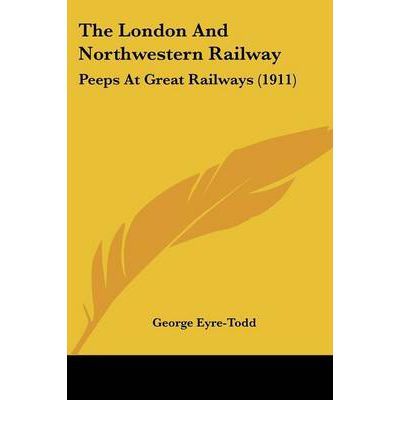 The London and Northwestern Railway : Peeps at Great Railways (1911)