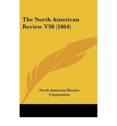 The North American Review V98 (1864)