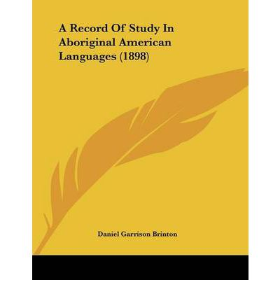 A Record of Study in Aboriginal American Languages (1898)