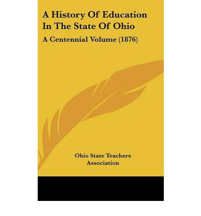 A History of Education in the State of Ohio : A Centennial Volume (1876)
