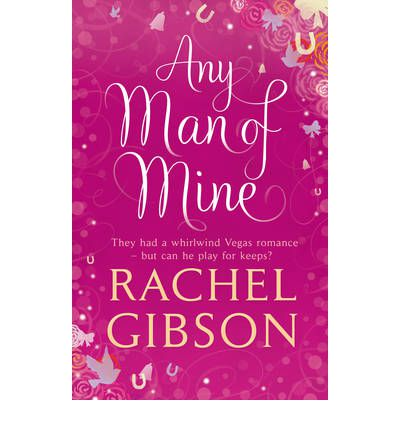 Any Man Of Mine Rachel Gibson 9780552164498 border=