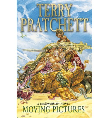 Moving Pictures : Discworld Novel 10