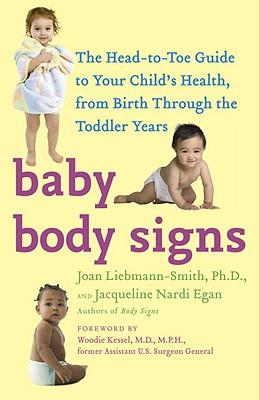 Baby Body Signs : the Head-to-toe Guide to Your Child's Health, from Birth Through the Toddler Years
