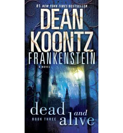 DEAD AND ALIVE by Dean Koontz FRANKENSTEIN Book 3 Three 2009 Tall PB Softcover