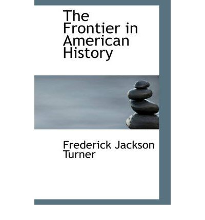 An analysis of the frontier in american history by turner