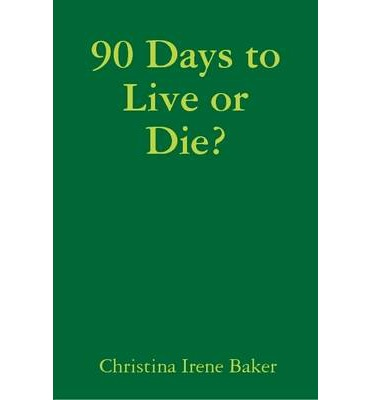 90 Days to Live or Die?
