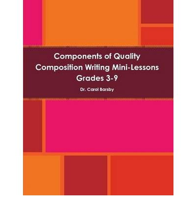 Components of Quality Composition Writing Mini-Lessons Grades 3-9
