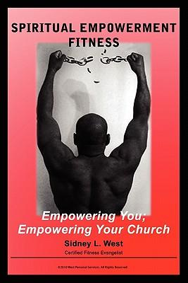 Spiritual Empowerment Fitness Empowering You; Empowering Your Church