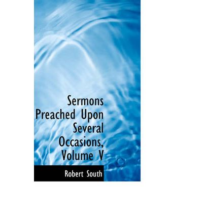 Sermons Preached Upon Several Occasions, Volume V