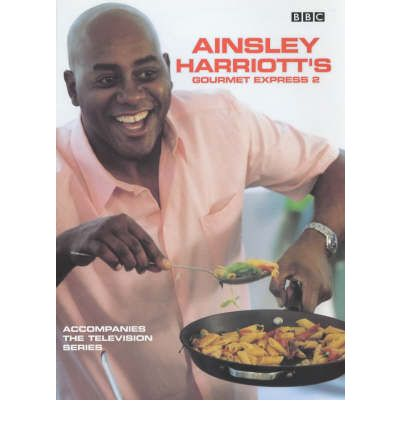 Ainsley Harriott's Gourmet Express 2: Bk.2