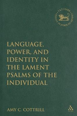 Ebook download italiano Language, Power, and Identity in the Lament Psalms of the Individual 9780567027283 PDF RTF DJVU