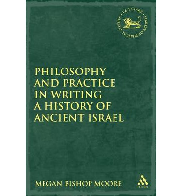 Philosophy and Practice in Writing a History of Ancient Israel