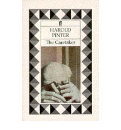 an analysis drama in the caretaker by harold pinter Harold pinter and john osborne afnan ghazi student id: the caretaker by harold pinter and look back in anger by john osborne my focus of analysis war most drama was either of a patriotic nature or of sheer escapism.